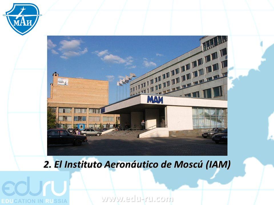 www.edu-ru.com 2. El Instituto Aeronáutico de Moscú (IAM)