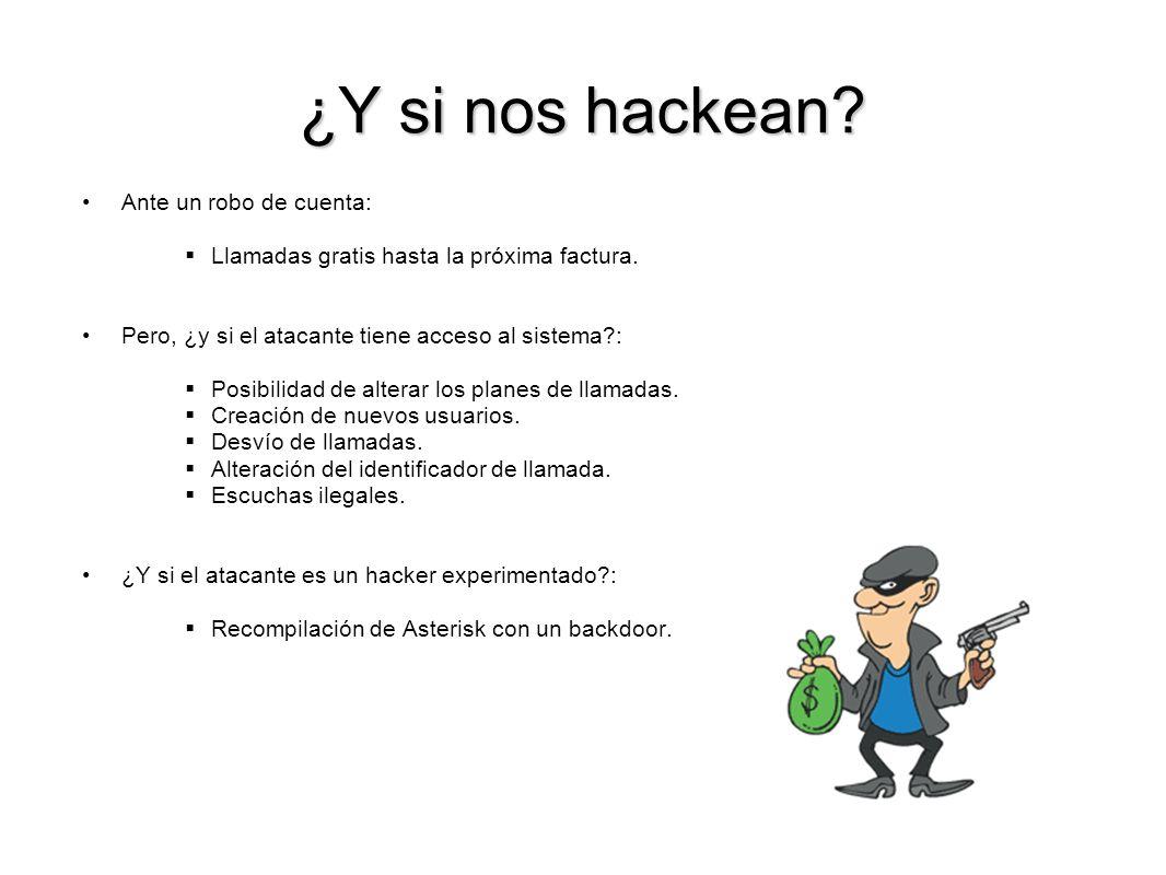 ¿Y si nos hackean? Ante un robo de cuenta: Llamadas gratis hasta la próxima factura. Pero, ¿y si el atacante tiene acceso al sistema?: Posibilidad de