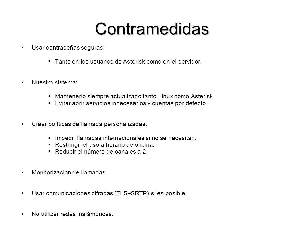 Contramedidas Usar contraseñas seguras: Tanto en los usuarios de Asterisk como en el servidor. Nuestro sistema: Mantenerlo siempre actualizado tanto L