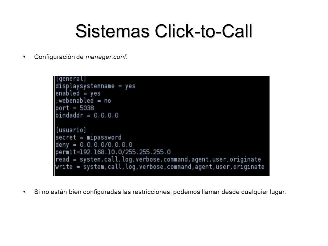 Sistemas Click-to-Call Configuración de manager.conf: Si no están bien configuradas las restricciones, podemos llamar desde cualquier lugar.