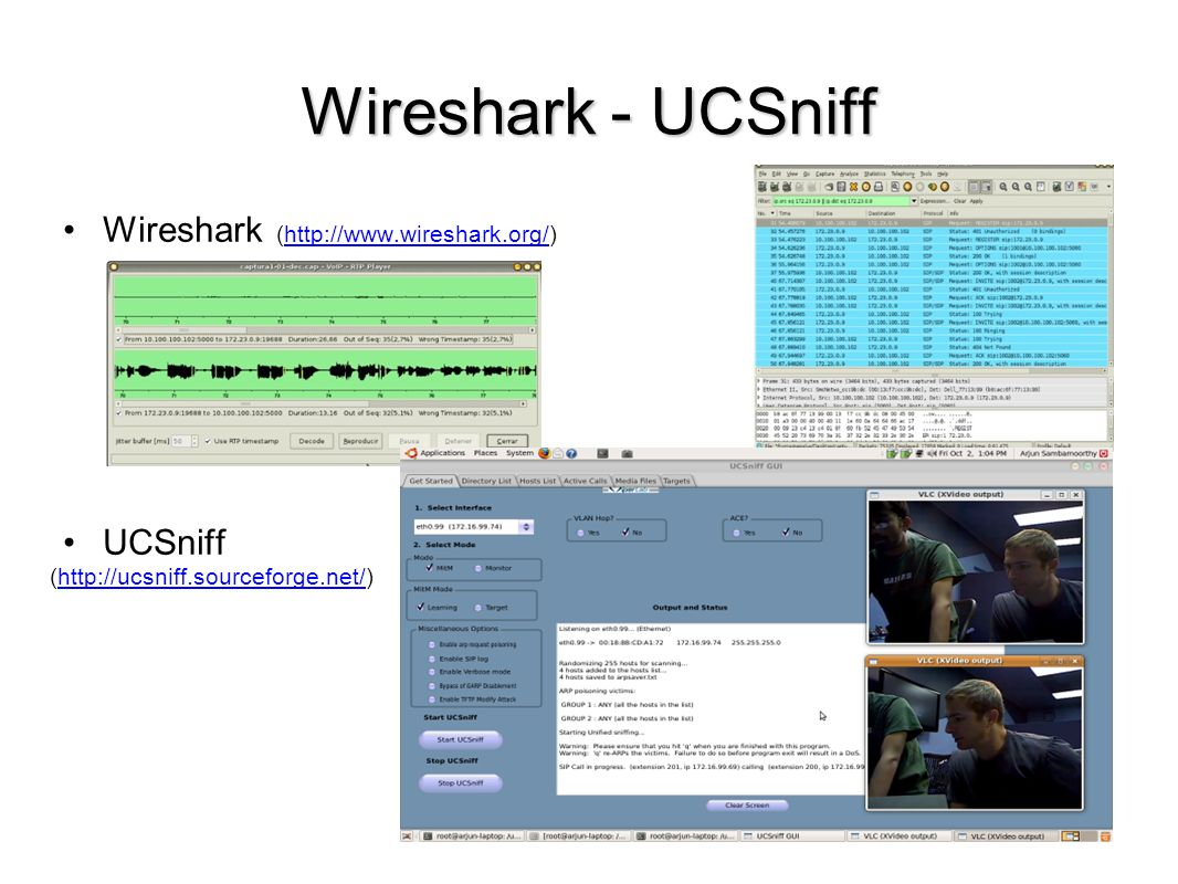 Wireshark - UCSniff Wireshark (http://www.wireshark.org/) UCSniff (http://ucsniff.sourceforge.net/)
