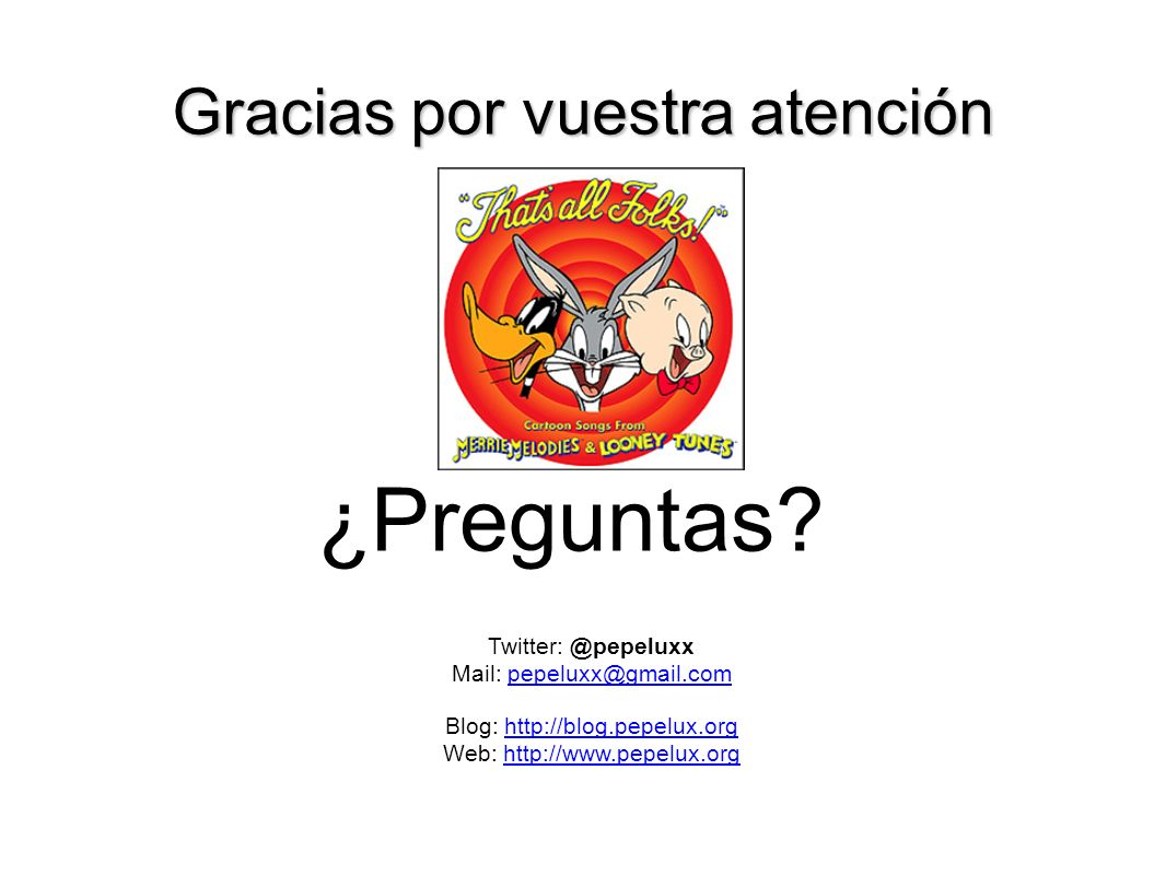 Gracias por vuestra atención ¿Preguntas? Twitter: @pepeluxx Mail: pepeluxx@gmail.com Blog: http://blog.pepelux.org Web: http://www.pepelux.org
