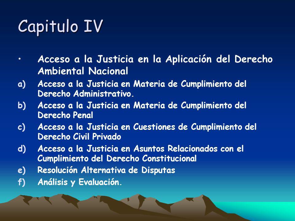 Capitulo IV Acceso a la Justicia en la Aplicación del Derecho Ambiental Nacional a)Acceso a la Justicia en Materia de Cumplimiento del Derecho Adminis