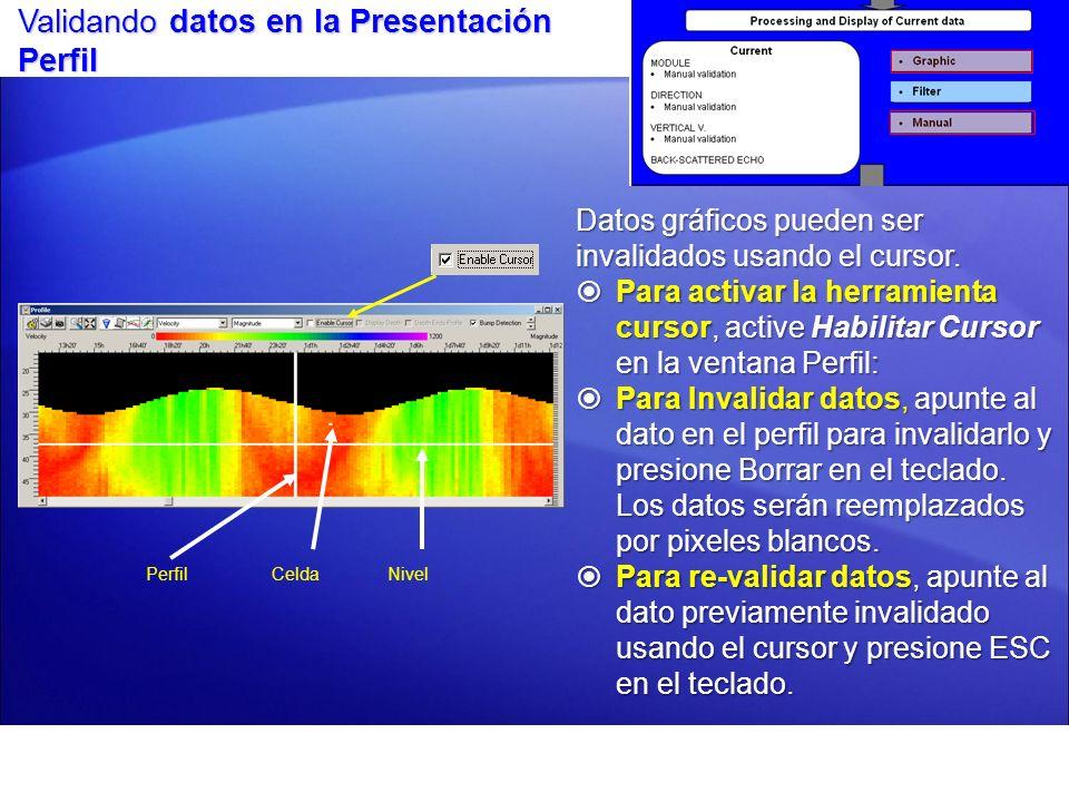 Reproducción ADCP Ajustes VistaTeclado Zoom ventana Haga clic y arrastre una caja desde su esquina superior izquierda hasta su esquina inferior derecha.
