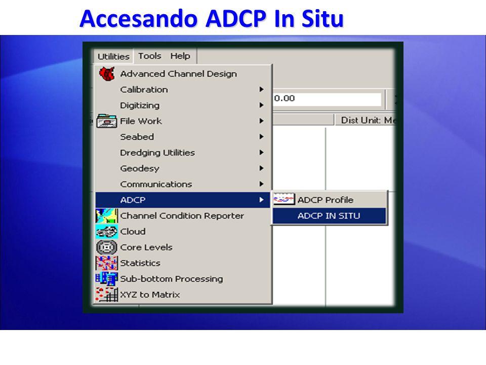 Descripción de ADCP IN SITU Todas las funciones son accesibles desde una ventana de control.