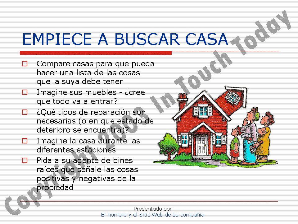 Presentado por El nombre y el Sitio Web de su compañía EMPIECE A BUSCAR CASA Compare casas para que pueda hacer una lista de las cosas que la suya deb