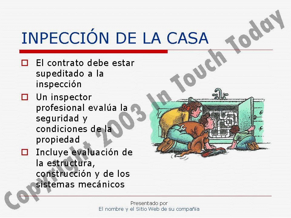 Presentado por El nombre y el Sitio Web de su compañía INPECCIÓN DE LA CASA El contrato debe estar supeditado a la inspección Un inspector profesional