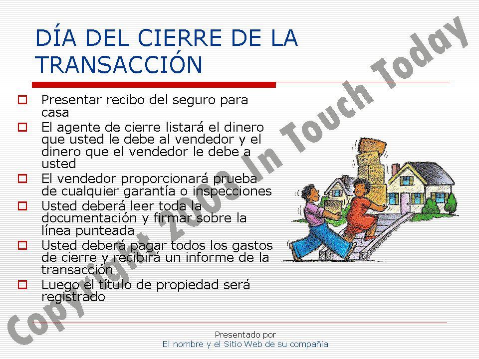 Presentado por El nombre y el Sitio Web de su compañía DÍA DEL CIERRE DE LA TRANSACCIÓN Presentar recibo del seguro para casa El agente de cierre list