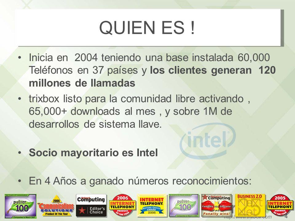 4 http://www.trixbox.com QUIEN ES ! Inicia en 2004 teniendo una base instalada 60,000 Teléfonos en 37 países y los clientes generan 120 millones de ll