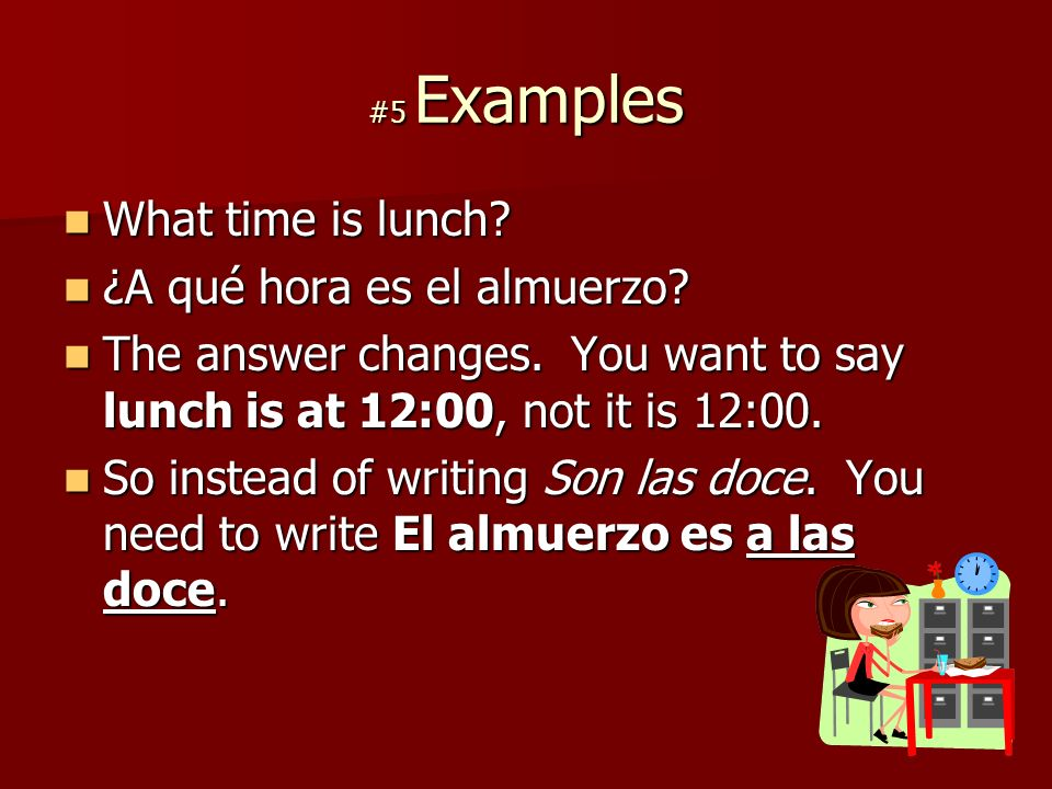 #5 Examples What time is lunch. What time is lunch.
