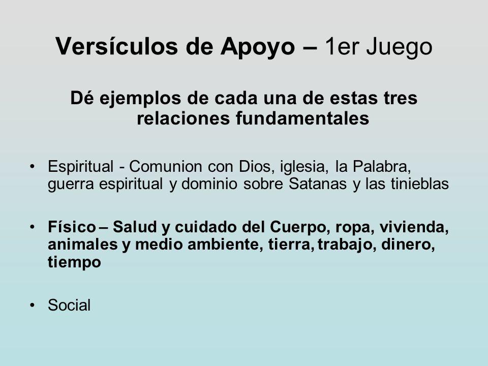 Versículos de Apoyo – 1er Juego Dé ejemplos de cada una de estas tres relaciones fundamentales Espiritual - Comunion con Dios, iglesia, la Palabra, gu