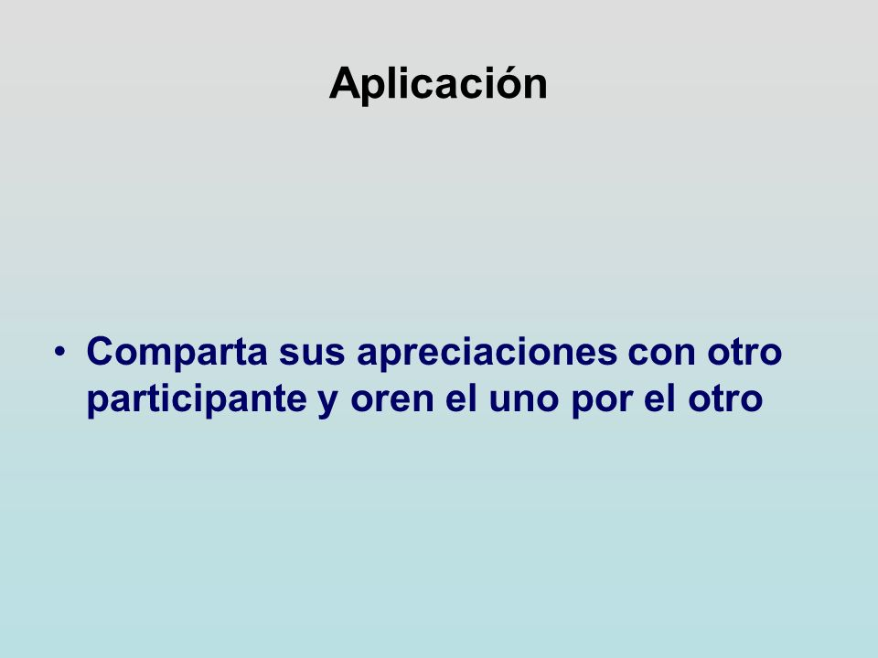 Aplicación Comparta sus apreciaciones con otro participante y oren el uno por el otro