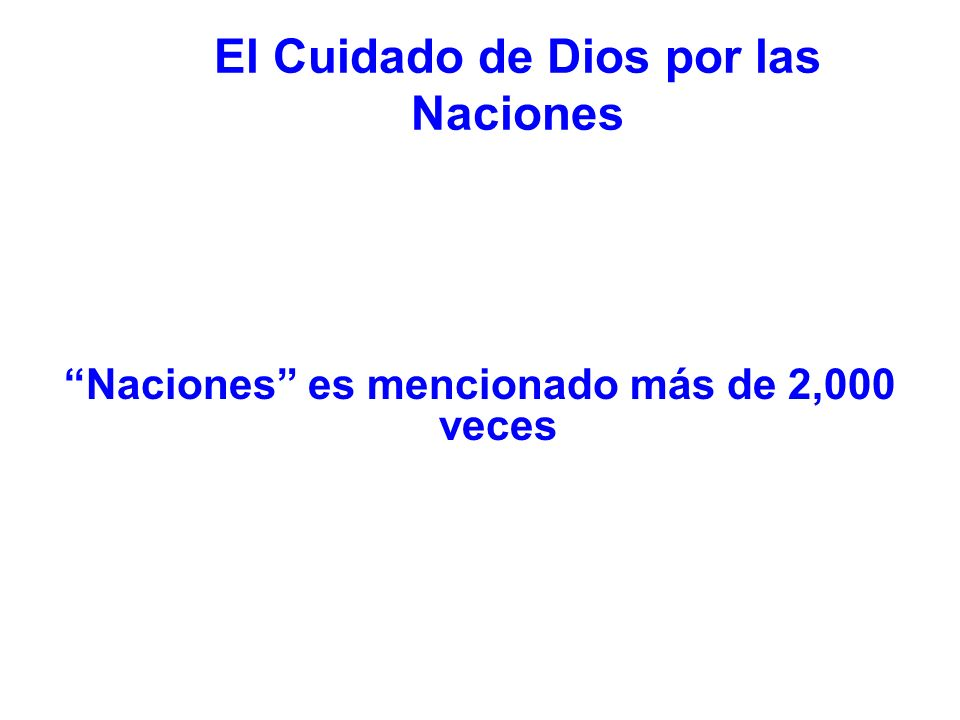 El Cuidado de Dios por las Naciones Naciones es mencionado más de 2,000 veces