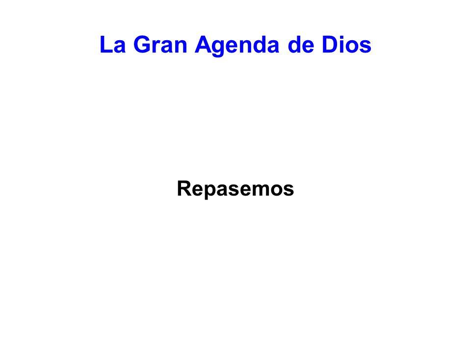 La Gran Agenda de Dios Repasemos