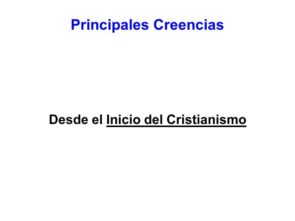 Principales Creencias Desde el Inicio del Cristianismo