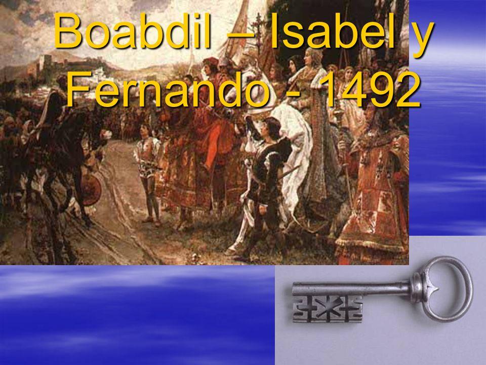 Boabdil – Isabel y Fernando - 1492
