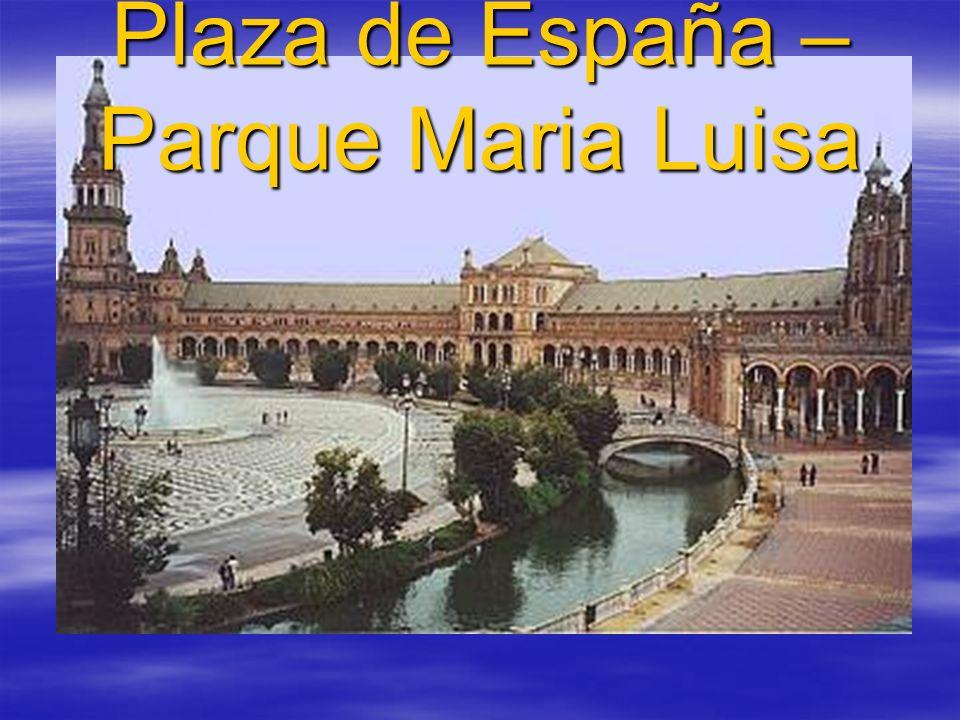 Plaza de España – Parque Maria Luisa