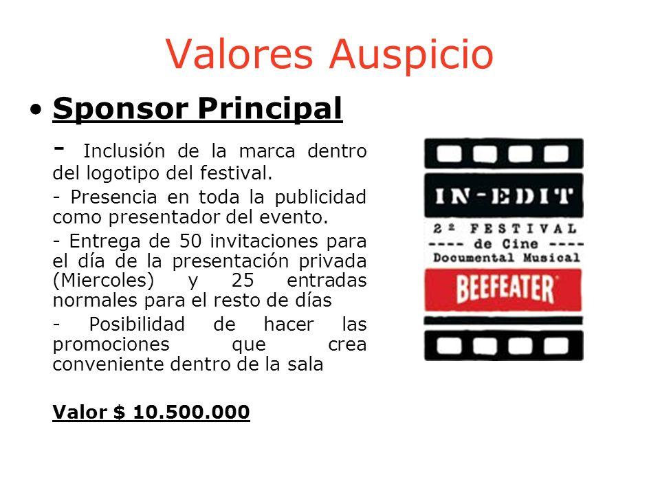 Valores Auspicio Sponsor Principal - Inclusión de la marca dentro del logotipo del festival. - Presencia en toda la publicidad como presentador del ev