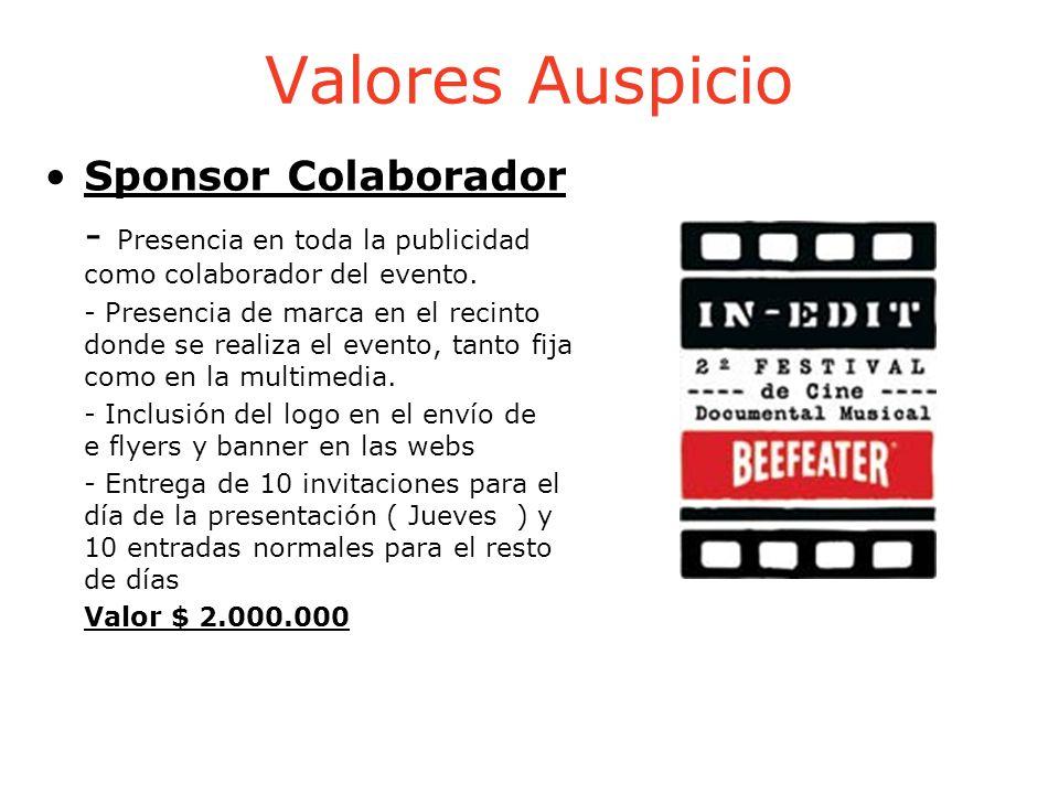 Valores Auspicio Sponsor Colaborador - Presencia en toda la publicidad como colaborador del evento. - Presencia de marca en el recinto donde se realiz