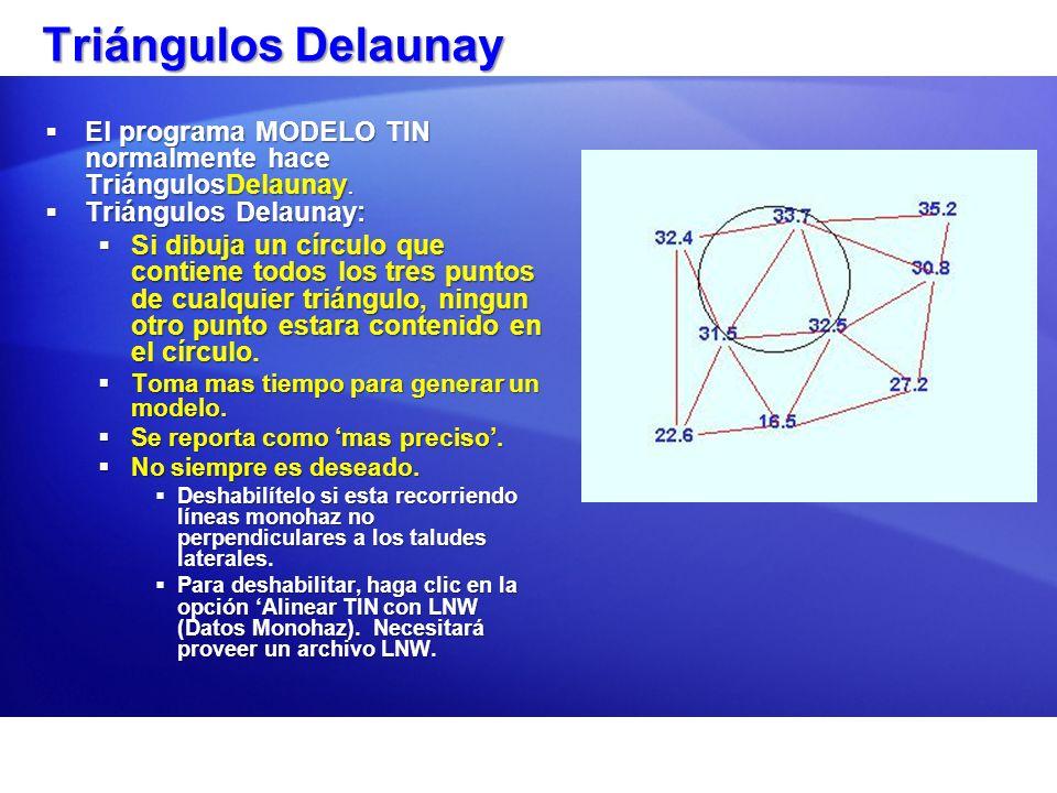 Triángulos Delaunay El programa MODELO TIN normalmente hace TriángulosDelaunay. El programa MODELO TIN normalmente hace TriángulosDelaunay. Triángulos