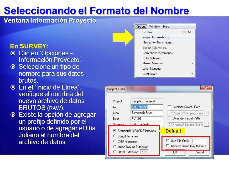 Esquemas Nombres Nombres por Defecto para Archivos BRUTOS (RAW) Tipo Línea & Método Líneas 2-D Línea 2 Líneas 3-D Línea 10+00 Sin Líneas Nombre Archivo estándar HYPACK 002_1607.RAW10P00.RAW000_1607.RAW Nombre Archivo Largo 2003NA0061607_2.RAW (Vessel Name = NANCY) 2003NA0061607_2.RAW2003NA0061607_0.RAW Nombre Archivo CHS 2003NA0061607.RAW Extensión como día Juliano 002_1607.006 (JD = 006) 10P00.006000_1607.006 Otra Extensión (tal como ADB) 002_1607.ADB10P00.ADB000_1607.ADB