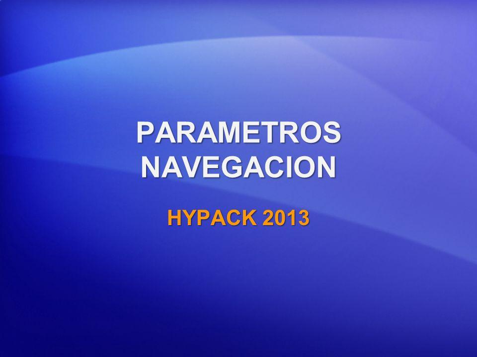 PARAMETROS NAVEGACION HYPACK 2013