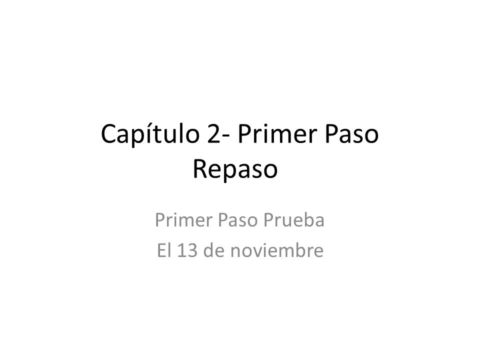 Primer Paso- Parte A Create informal commands from the given expressions.
