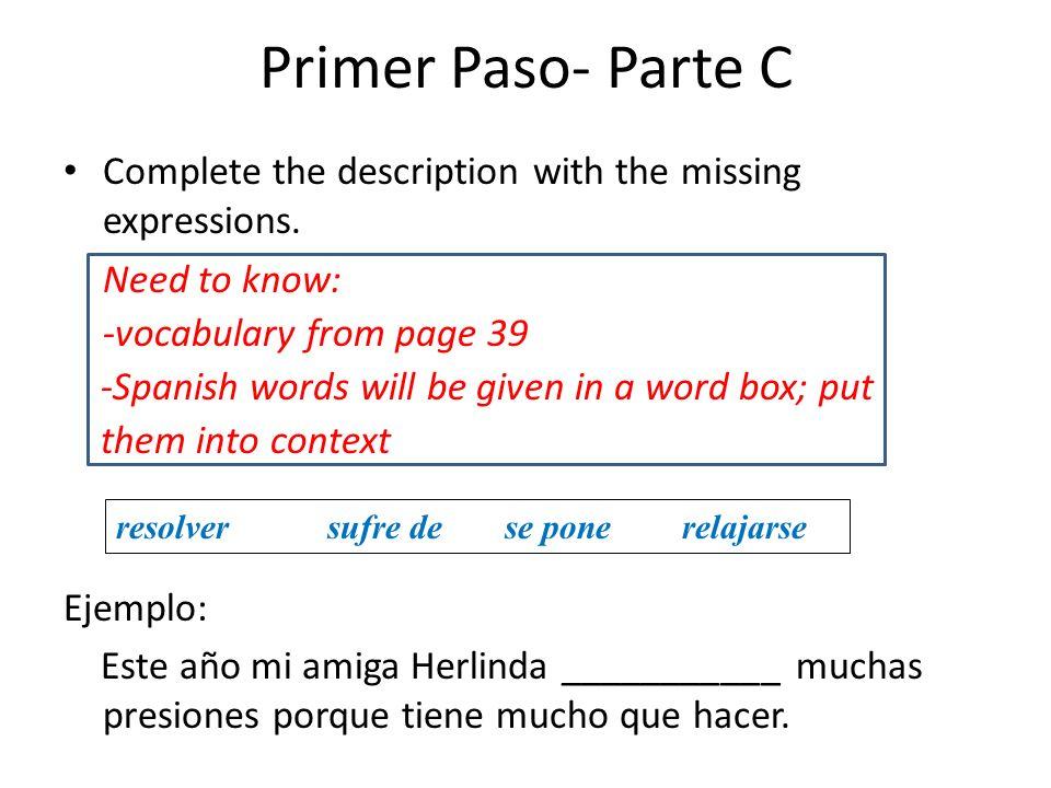Primer Paso- Parte D Use the correct form of the present progressive.