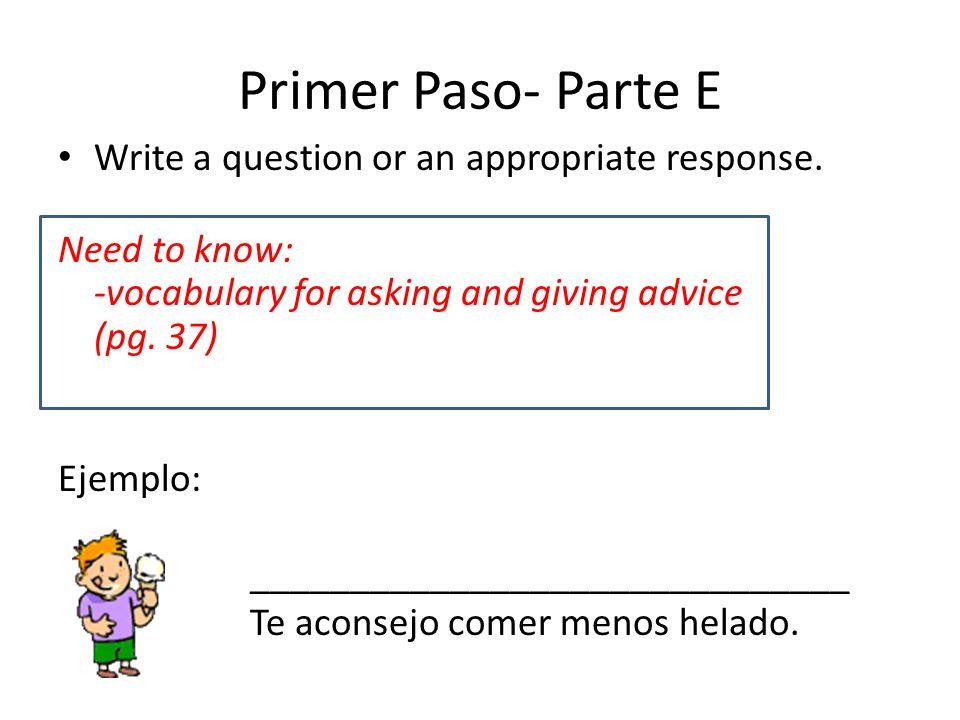 Primer Paso- Parte F Write 5 sentences giving advice on the problem.