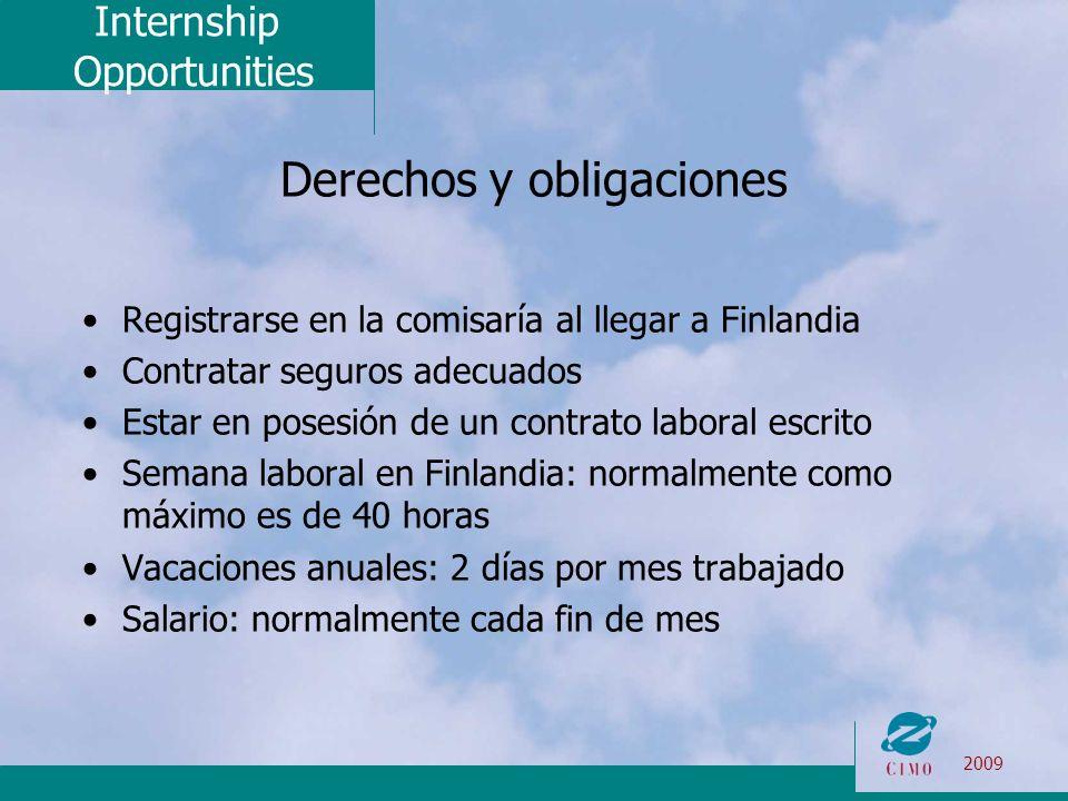 Internship Opportunities 2009 Derechos y obligaciones Registrarse en la comisaría al llegar a Finlandia Contratar seguros adecuados Estar en posesión