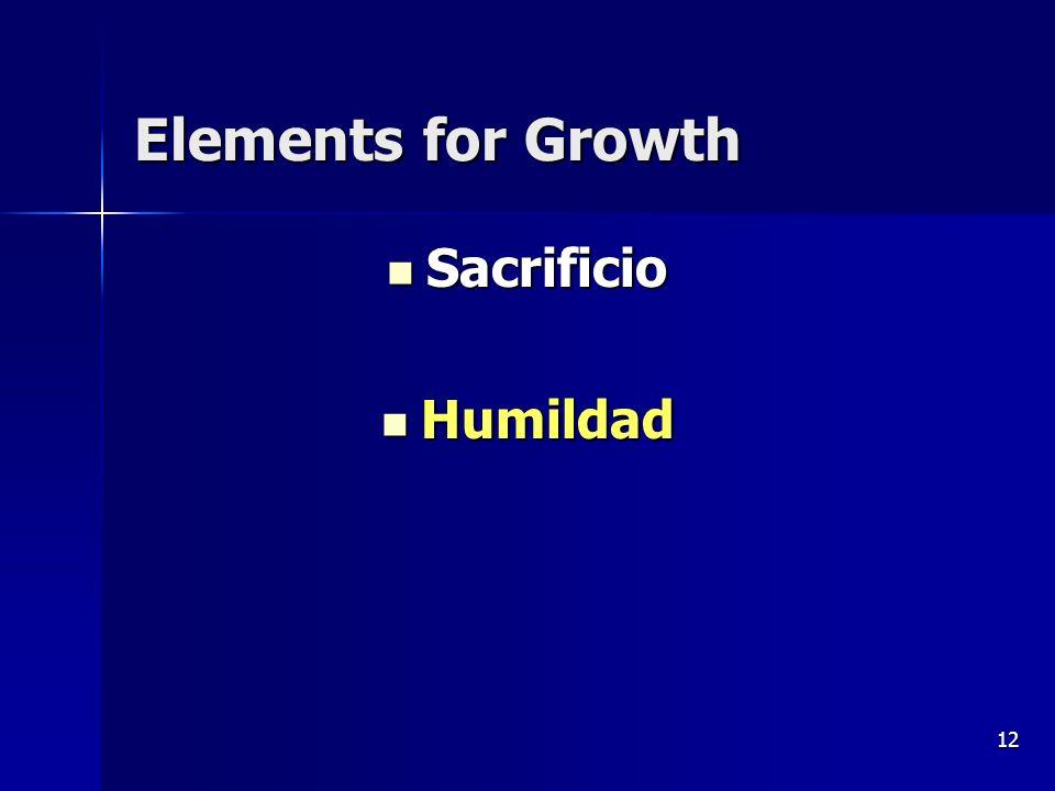 12 Elements for Growth Sacrificio Sacrificio Humildad Humildad