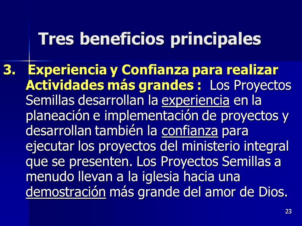 23 Tres beneficios principales 3. Experiencia y Confianza para realizar Actividades más grandes : Los Proyectos Semillas desarrollan la experiencia en