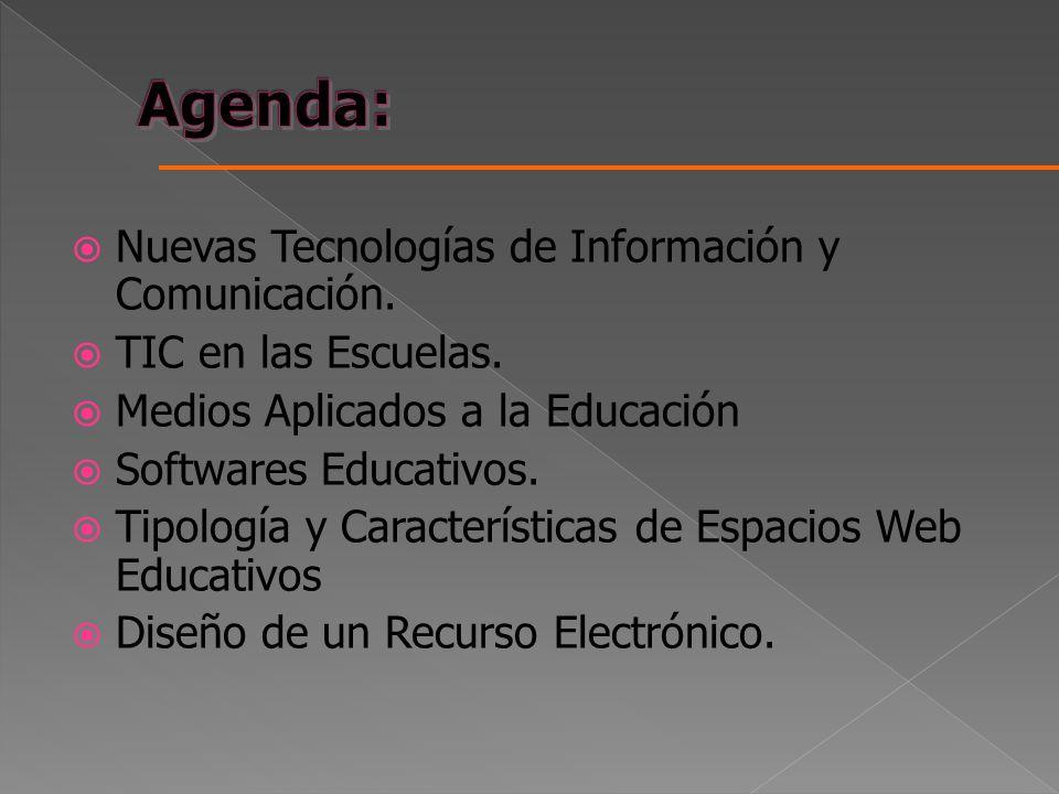 Nuevas Tecnologías de Información y Comunicación. TIC en las Escuelas. Medios Aplicados a la Educación Softwares Educativos. Tipología y Característic