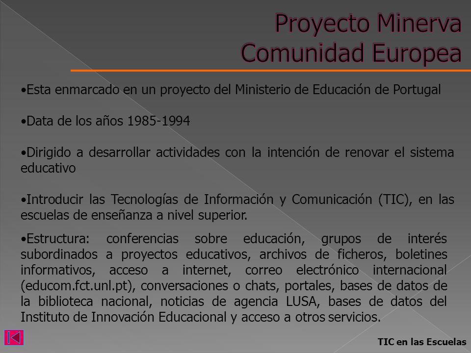 TIC en las Escuelas Esta enmarcado en un proyecto del Ministerio de Educación de Portugal Data de los años 1985-1994 Dirigido a desarrollar actividade