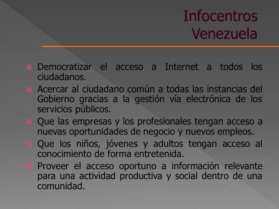 Democratizar el acceso a Internet a todos los ciudadanos. Acercar al ciudadano común a todas las instancias del Gobierno gracias a la gestión vía elec