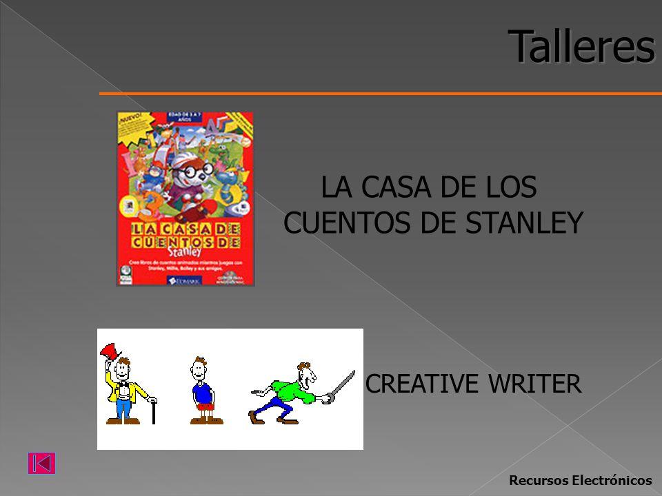 Talleres LA CASA DE LOS CUENTOS DE STANLEY CREATIVE WRITER Recursos Electrónicos