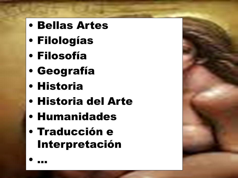 Bellas Artes Filologías Filosofía Geografía Historia Historia del Arte Humanidades Traducción e Interpretación...