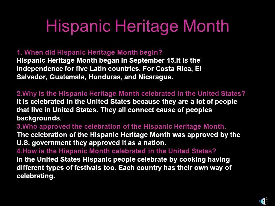 Hispanic Heritage Month 1.When did Hispanic Heritage Month begin.