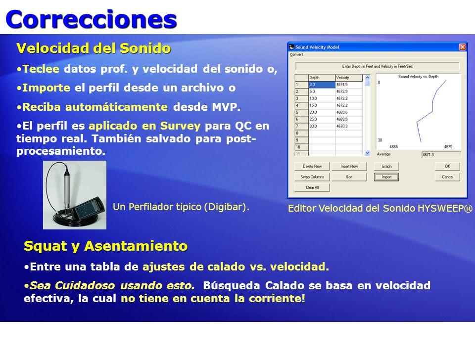 Correcciones Velocidad del Sonido Teclee datos prof. y velocidad del sonido o, Importe el perfil desde un archivo o Reciba automáticamente desde MVP.
