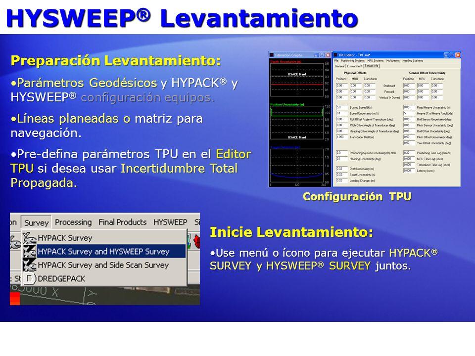 HYSWEEP ® Levantamiento Preparación Levantamiento: Parámetros Geodésicos y HYPACK ® y HYSWEEP ® configuración equipos.Parámetros Geodésicos y HYPACK ®