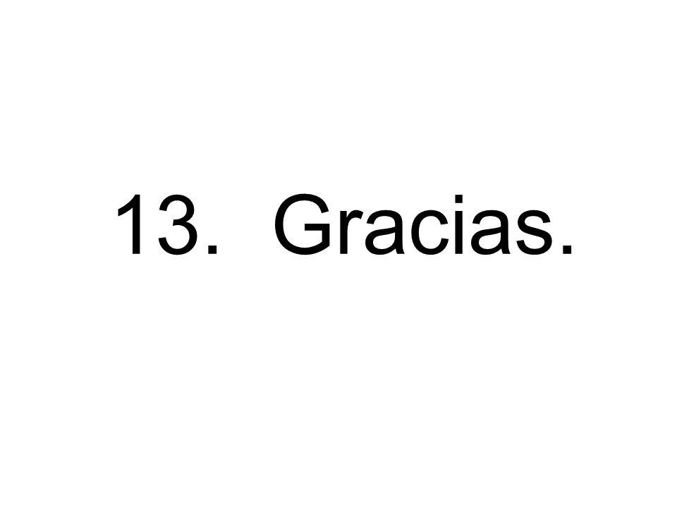 13. Gracias.