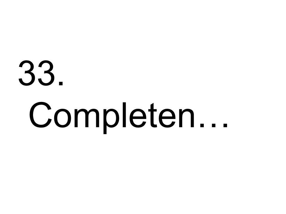33. Completen…