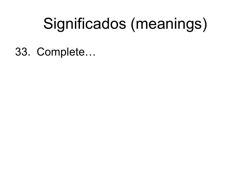 Significados (meanings) 33. Complete…