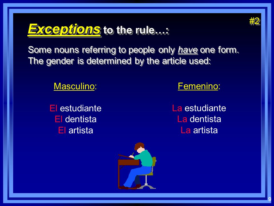 9 Exceptions to the rule…: Some nouns referring to people only have one form.