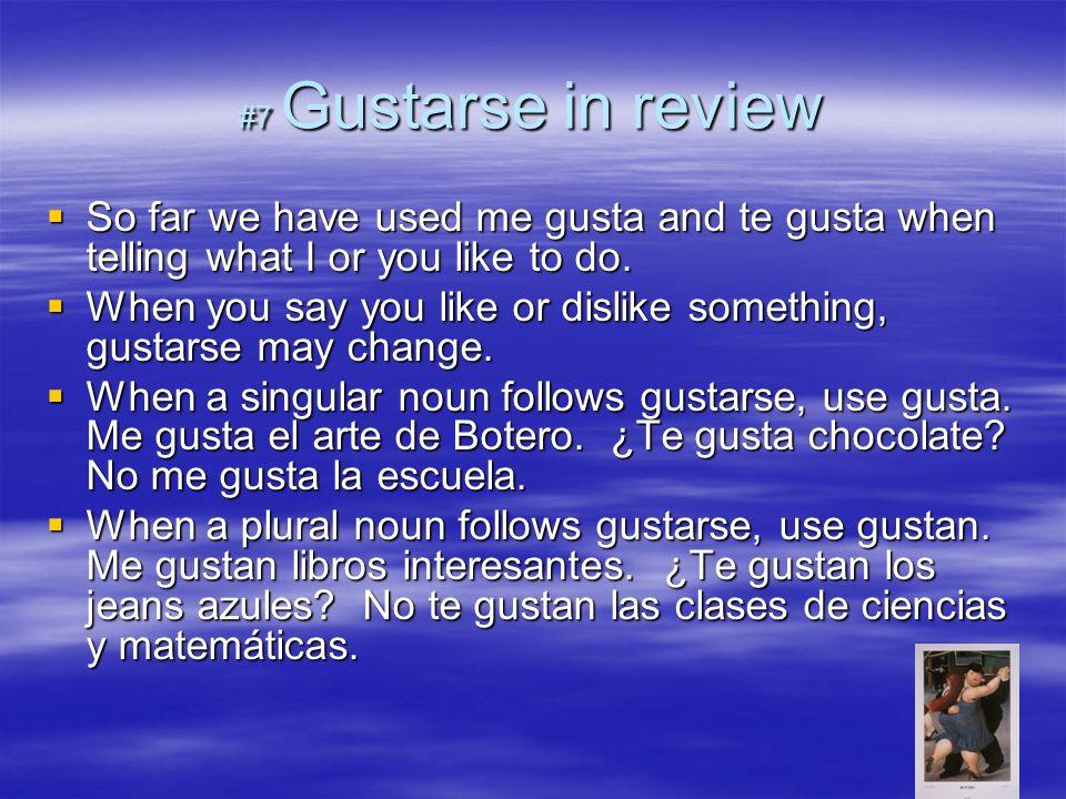 #8 Una Práctica de Gustarse Translate these sentences: Translate these sentences: 1.