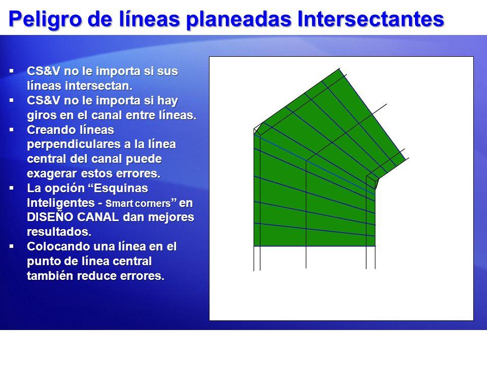 Peligro de líneas planeadas Intersectantes CS&V no le importa si sus líneas intersectan. CS&V no le importa si sus líneas intersectan. CS&V no le impo