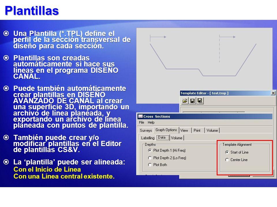 Plantillas Una Plantilla (*.TPL) define el perfil de la sección transversal de diseño para cada sección. Una Plantilla (*.TPL) define el perfil de la