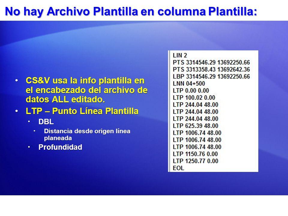 No hay Archivo Plantilla en columna Plantilla: CS&V usa la info plantilla en el encabezado del archivo de datos ALL editado.CS&V usa la info plantilla