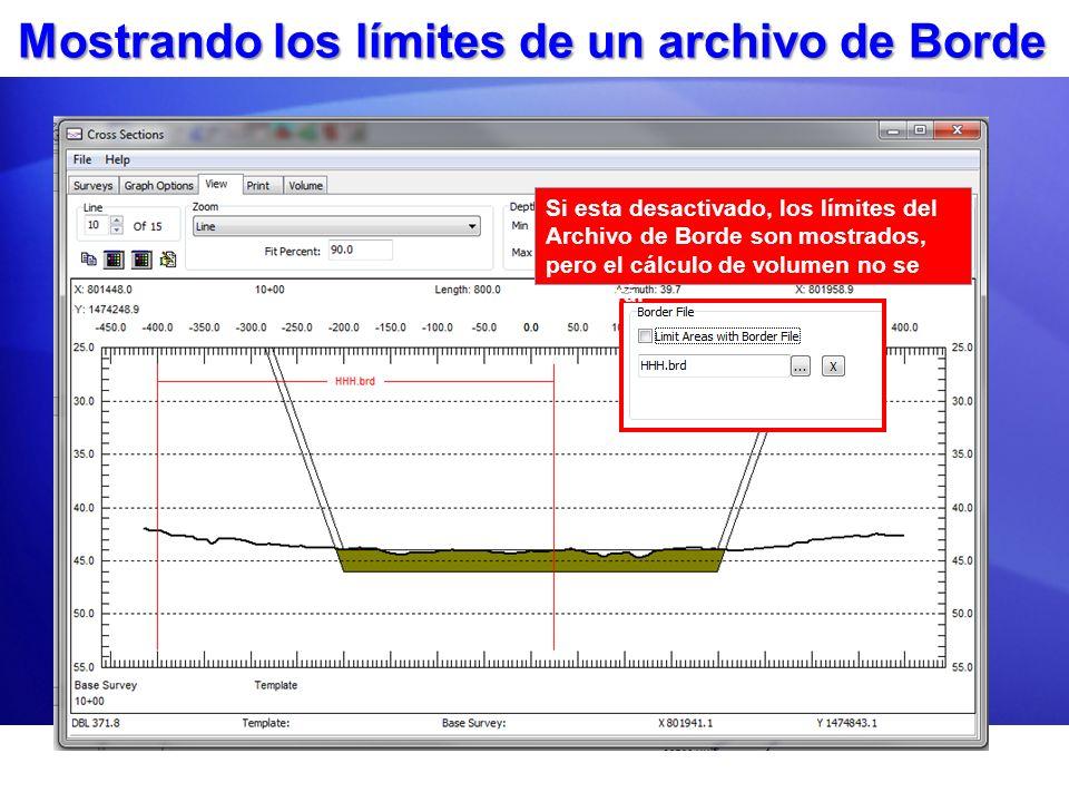 Mostrando los límites de un archivo de Borde Si esta desactivado, los límites del Archivo de Borde son mostrados, pero el cálculo de volumen no se afe