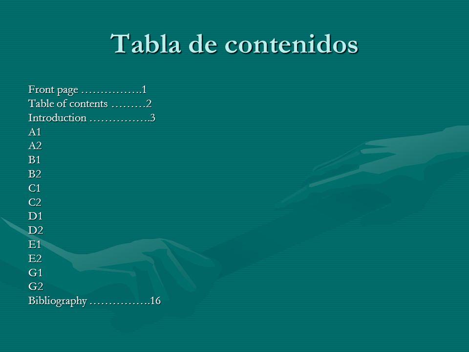 Tabla de contenidos Front page …………….1 Table of contents ………2 Introduction …………….3 A1A2B1B2C1C2D1D2E1E2G1G2 Bibliography …………….16